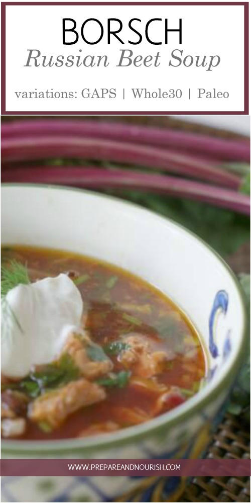 Borsch Russian Beet Soup - 30 minute meal that is both easy and nourishing, easily adapt for GAPS diet, Paleo, and avoid sour cream for whole30