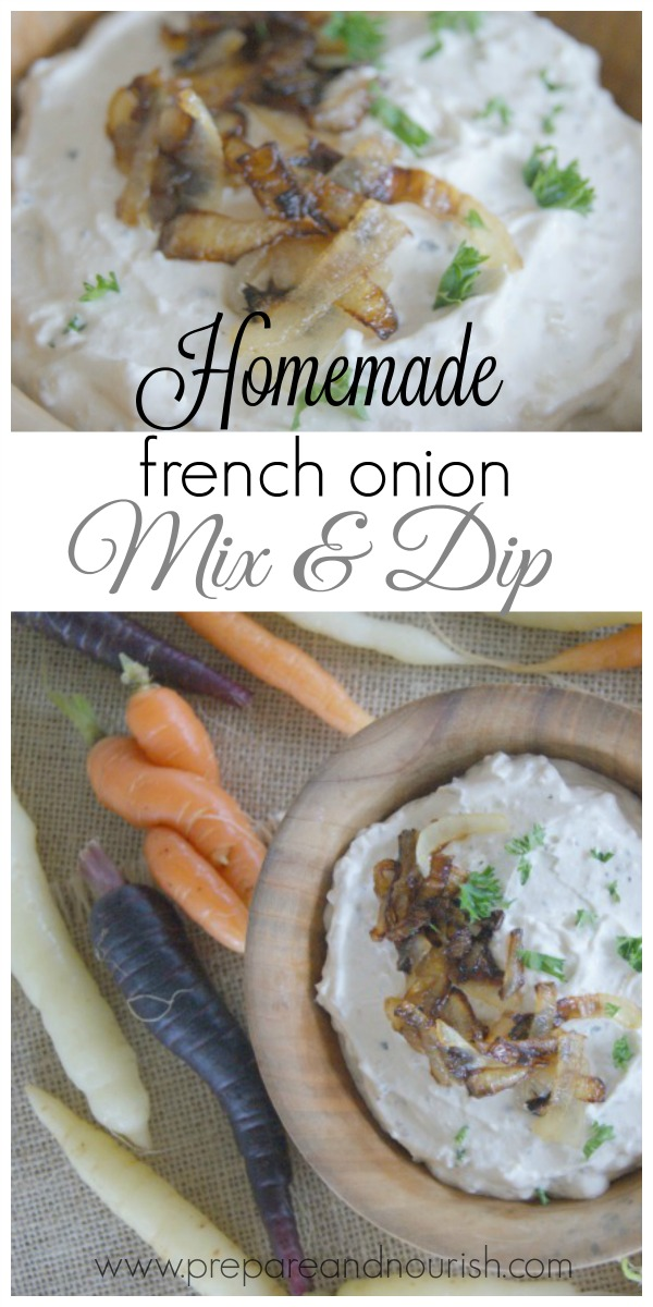 Homemade French Onion Mix & Dip - ditch the storebought packet of MSG and GMOs - make your today with a fraction of the cost and more nutritious!