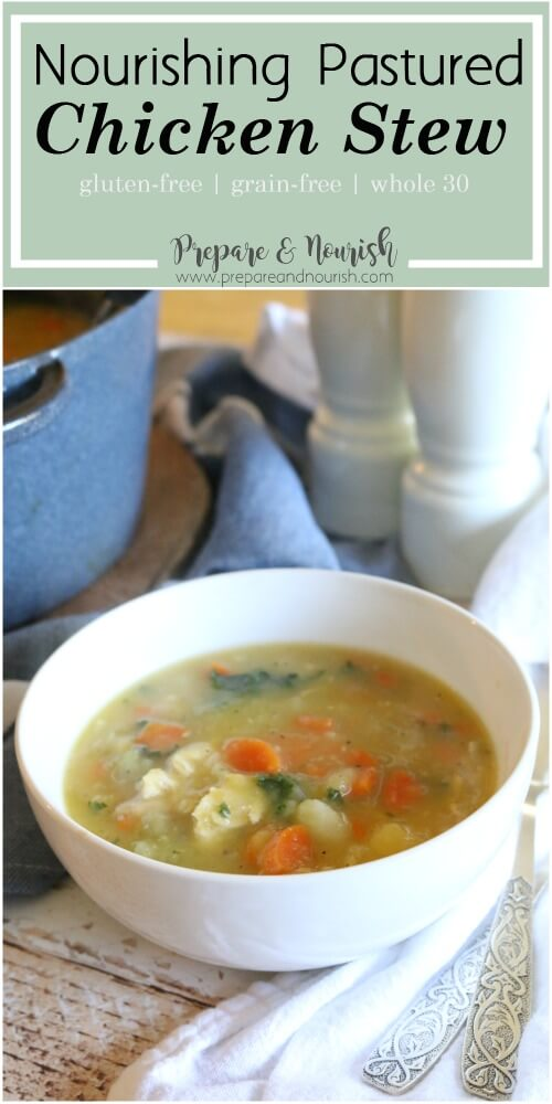 Nourishing Pastured Chicken Stew - Lightly creamy and fully flavorful, this chicken stew boasts nutrition from bone broth, hearty veggies and squash puree. Gluten Free & Whole 30