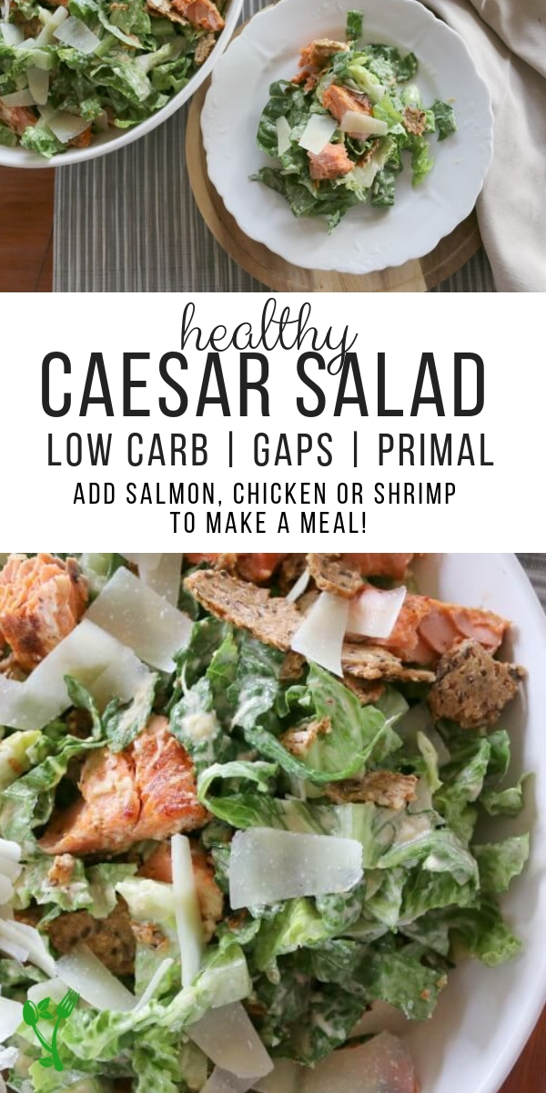 Healthy Caesar Salad Recipe - This Healthy Caesar Salad is low carb, primal and GAPS compliant. Throw in some chicken, shrimp or salmon to make a complete meal.