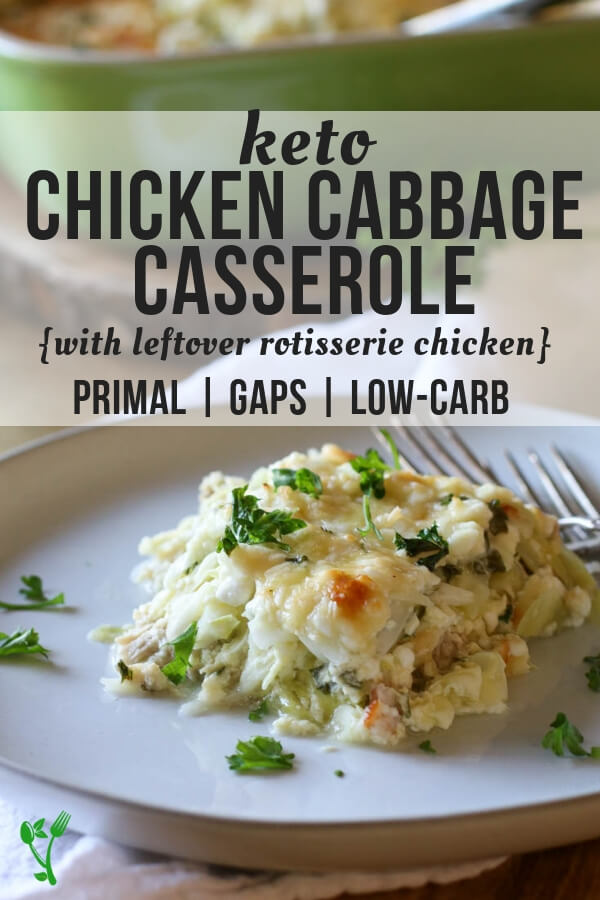 Keto Chicken Cabbage Casserole (Low Carb, Primal, GAPS) - An easy and healthy one-pan meal on a busy weeknight or a delicious side dish for a group. Chicken & Cabbage smothered in cheesy garlic flavors for a nourishing meal. #lowcarb #onepan