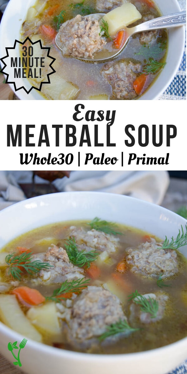 Whole30 Meatball Soup - Well-seasoned meatballs and root vegetables makes this soup a hearty and delicious meal. The entire pot of this Whole30 Meatball Soup comes together in 30 minutes. #whole30 #paleodinner #30minutemeal