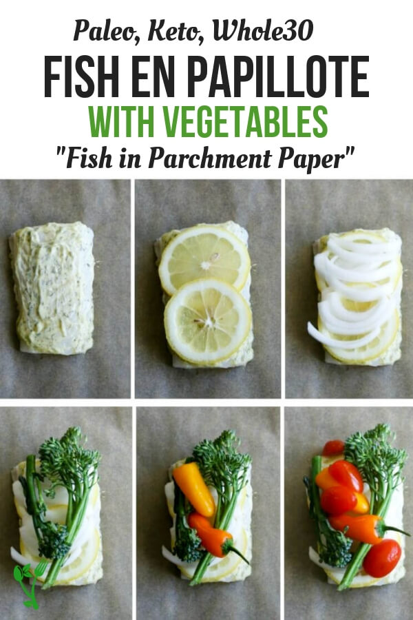 Fish en Papillote with Vegetables -Fish en Papillote is an elegant yet simple dish in which fish and veggies are wrapped in parchment paper and cooked together until delicious perfection. Naturally Paleo, Keto and Whole30. #whole30 #healthyseafood