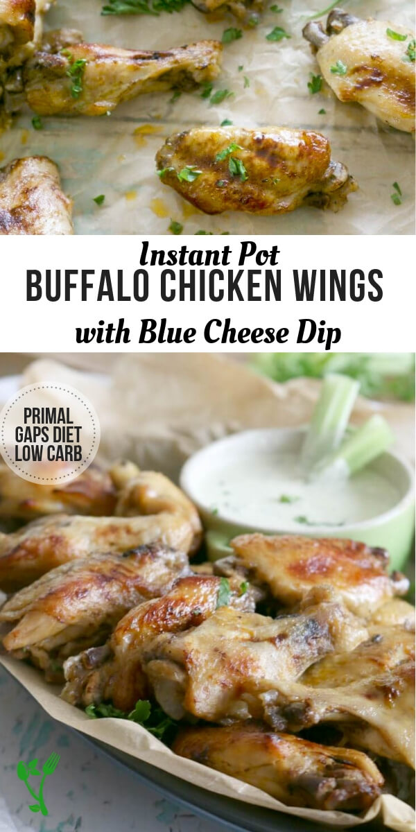 Instant Pot Buffalo Wings with Blue Cheese - Made with healthy ingredients, these Buffalo Chicken Wings are as nutritious as they are delicious.  Dip them in the Blue Cheese Dip for extra flavor. This low-carb recipe is also naturally Primal and GAPS diet compliant. #gapsdiet #lowcarb