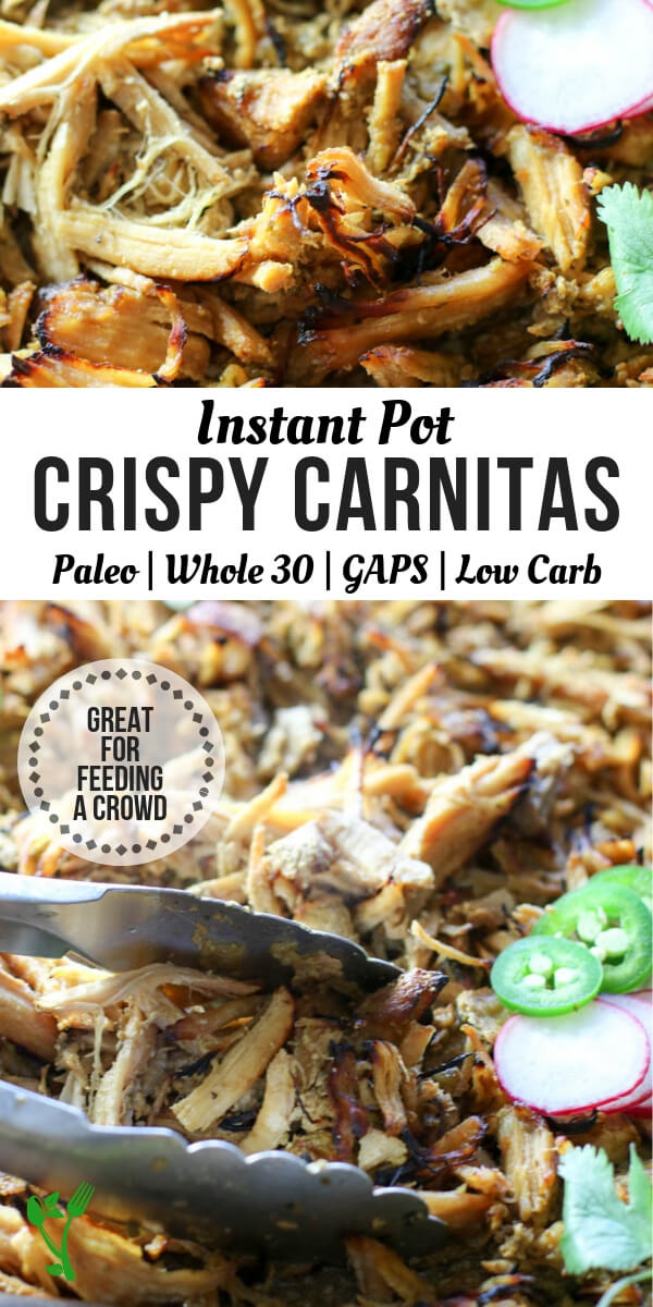 Instant Pot Crispy Carnitas (Paleo, Whole 30, GAPS, Low Carb) -Crispy Pork Carnitas (made in the pressure cooker) makes an easy weeknight meal or healthy party food. It's generously seasoned and broiled to crispy perfection. #whole30 #paleofood