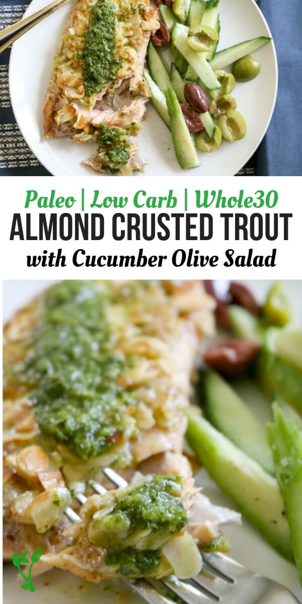 Almond-Crusted Trout (Low Carb, Paleo, Whole30) -A perfectly crunchy crust gives way to tender trout paired with delicious Cucumber Olive Salad makes a healthy 30 minute meal. #30minutemeal #whole30