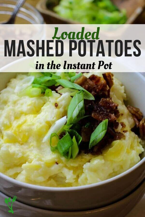 Loaded Mashed Potatoes in the Instant Pot
