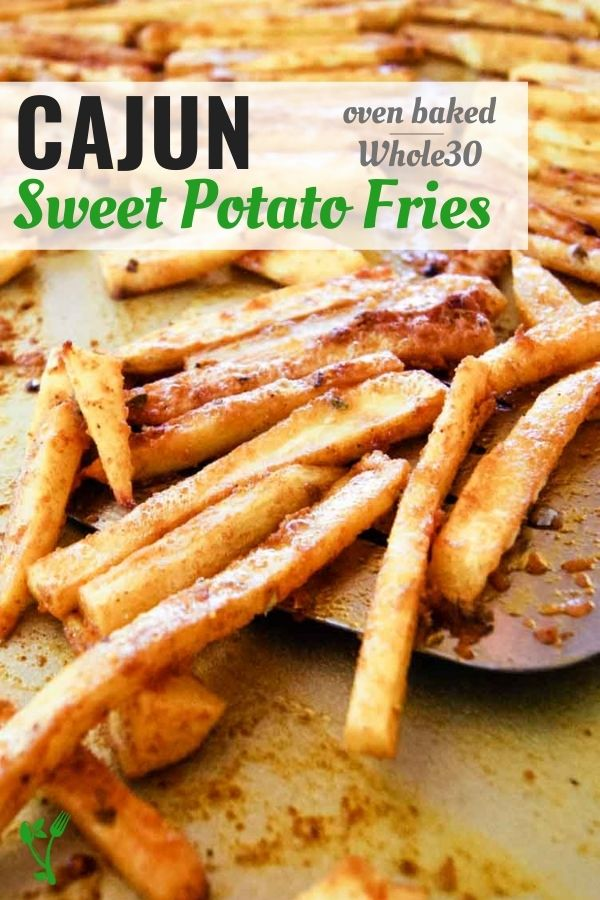 Cajun sweet potato fries oven baked and whole30