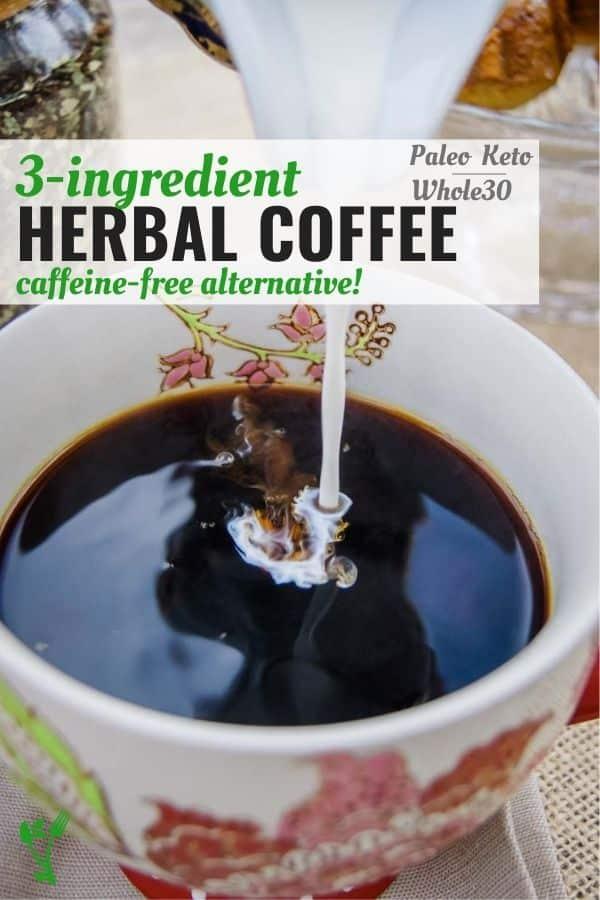 3 ingredient Herbal Coffee