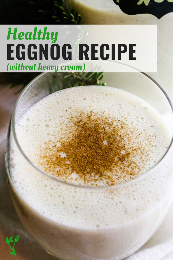 Healthy Eggnog Recipe text overlay over photo of homemade eggnog