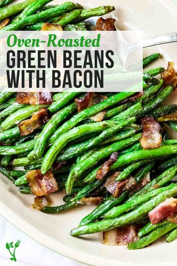 Oven roasted green beans with bacon text overlay over finished green bean side dish