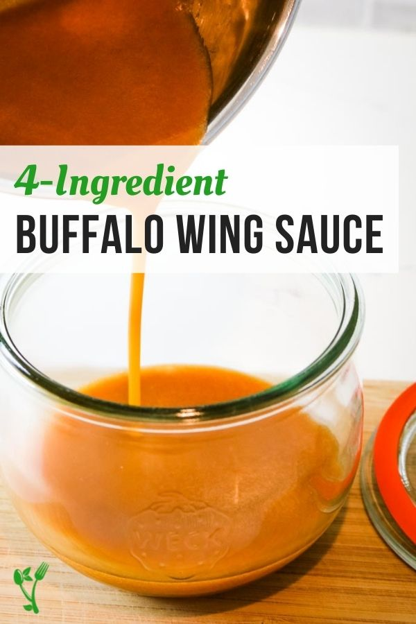 4 ingredient Buffalo Wing sauce recipe text overlay over a photo of said sauce